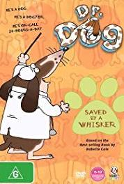 Dr Dog Saved by a Whisker (2007– ) Online