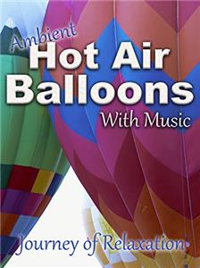 Ambient Hot Air Balloons: With Music (2017) Online