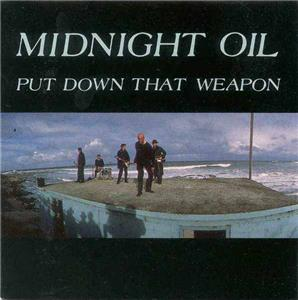 Midnight Oil: Put Down That Weapon (1987) Online