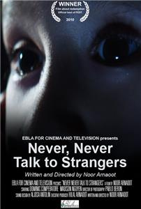 Never, Never Talk to Strangers (2010) Online