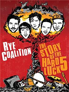 Rye Coalition: The Story of the Hard Luck 5 (2014) Online