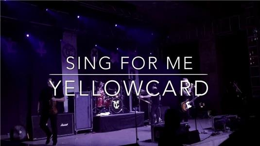 Yellowcard: Sing for Me (2011) Online