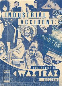 Industrial Accident: The Story of Wax Trax! Records (2018) Online