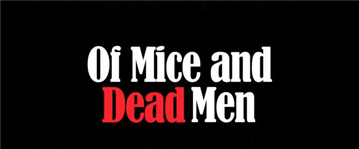 Of Mice and Dead Men (2014) Online