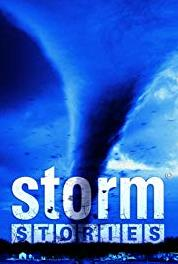 Storm Stories Chasing Danger (2003–2010) Online