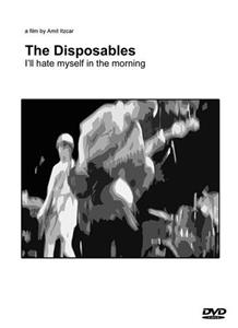 The Disposables: I'll Hate Myself in the Morning (2006) Online