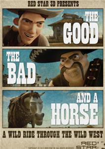 The Good the Bad and a Horse (2013) Online