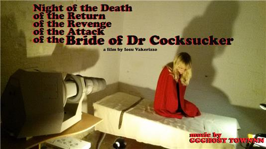Night of the Death of the Return of the Revenge of the Attack of the Bride of Dr Cocksucker (2015) Online