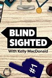 Blind Sighted with Kelly MacDonald Eric Peterson (2015– ) Online