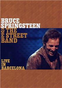 Bruce Springsteen & the E Street Band: Live in Barcelona (2003) Online