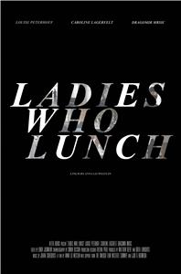 Ladies Who Lunch (2016) Online